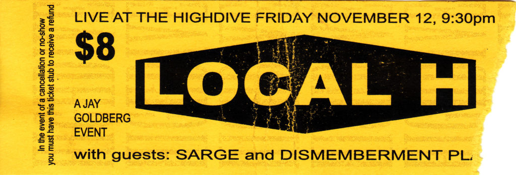 A ticket stub for a Local H, Sarge, and Dismemberment Plan show at the High Dive in Urbana, IL on November 12, 1999.